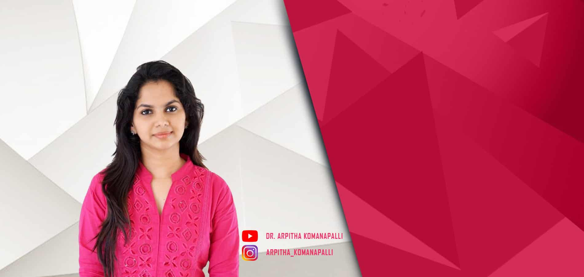 Doctor With A Bigger Purpose – Dr. Arpitha Komanapalli
